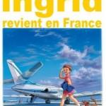 Ingrid revient en France