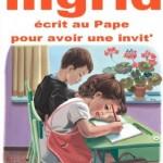 Ingrid écrit au Pape pour avoir une invit'