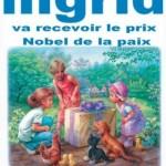 Ingrid va recevoir le prix Nobel de la paix